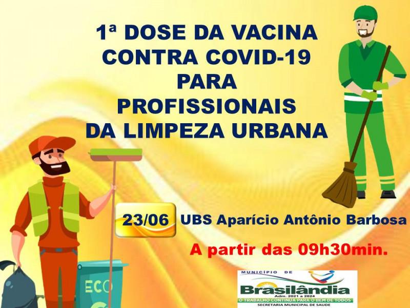 1ª DOSE DA VACINA CONTRA COVID-19 PARA PROFISSIONAIS DA LIMPEZA URBANA.
