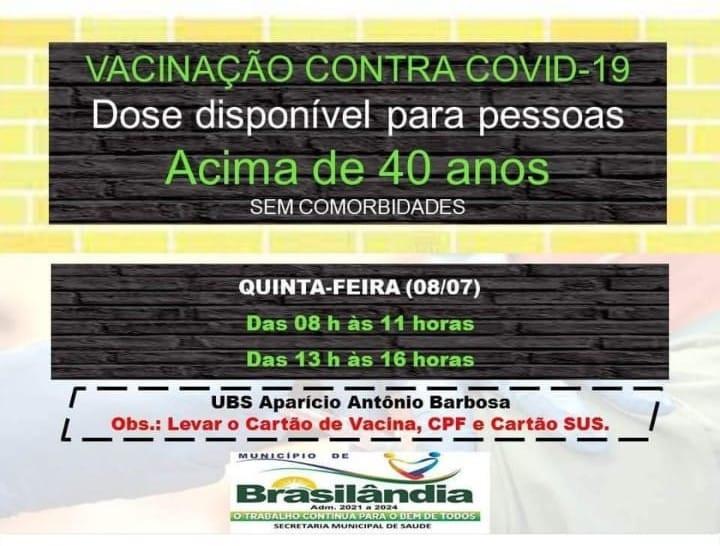 CAMPANHA DE VACINAÇÃO CONTRA COVID -19 DOSE DISPONÍVEL PARA PESSOAS ACIMA DE 40 ANOS SEM COMORBIDADES.