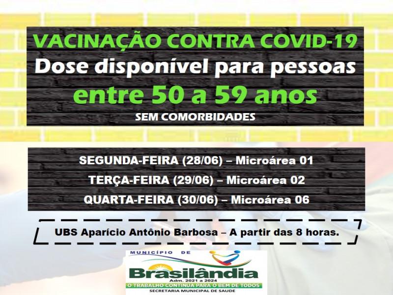 DISPONÍVEL PARA AS PESSOAS ENTRE 50 A 59 ANOS SEM COMORBIDADES.