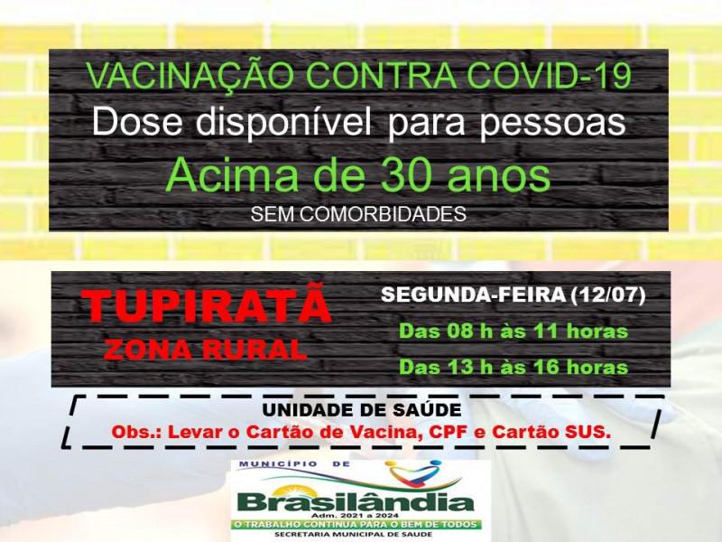 CAMPANHA DE VACINAÇÃO CONTRA COVID -19 DOSE DISPONÍVEL PARA PESSOAS ACIMA DE 30 ANOS SEM COMORBIDADES.