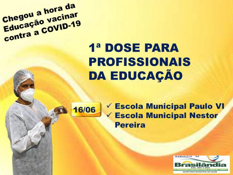 CHEGOU A HORA DA EDUCAÇÃO  VACINAR CONTRA A COVID-19